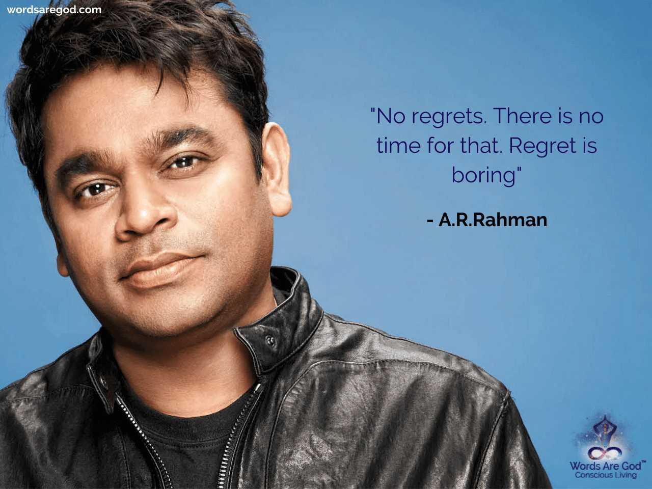 A.R.Rahman Life Quote by A.R.Rahman