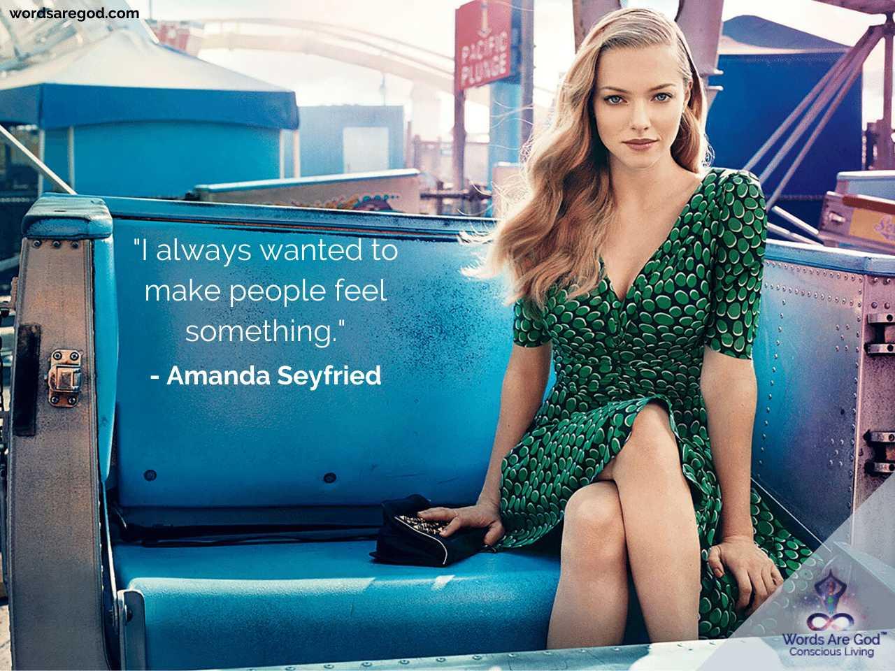 Amanda Seyfried Inspirational Quotes by Amanda Seyfried