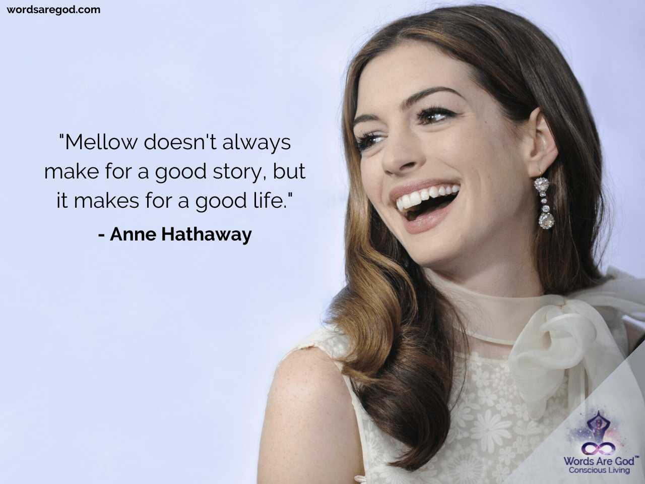 Anne Hathaway Life Quotes by Anne Hathaway