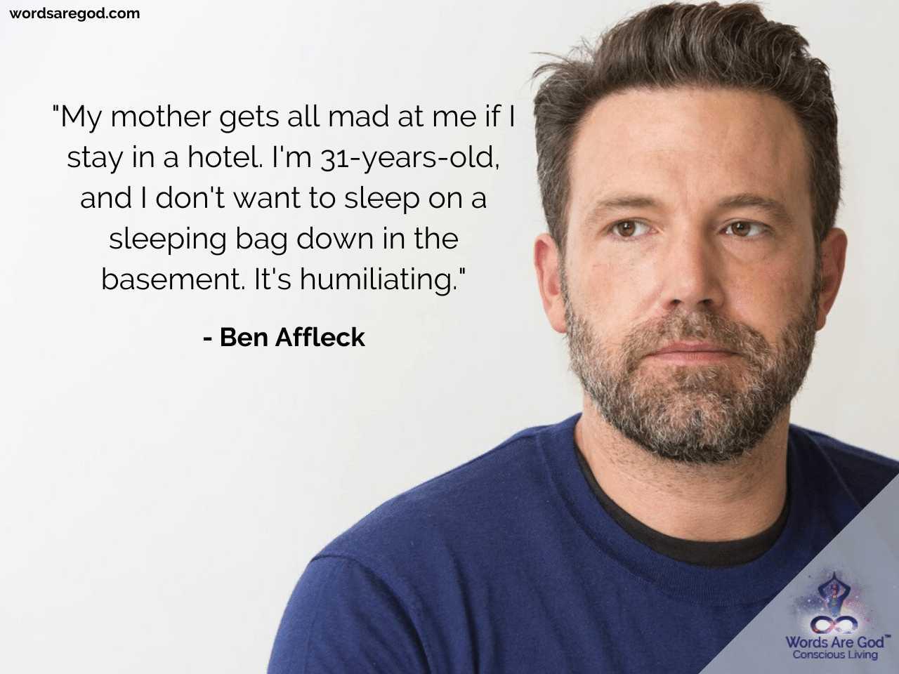 Ben Affleck Life Quotes