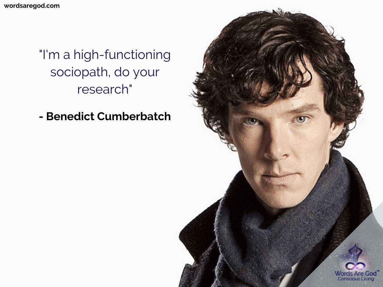 Benedict Cumberbatch Life Quote by Benedict Cumberbatch