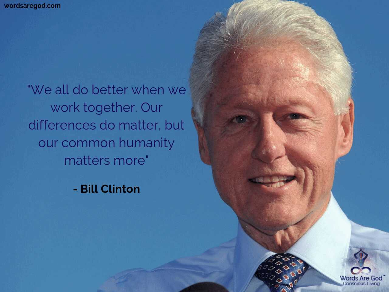 Bill Clinton Inspirational quote by Bill Clinton