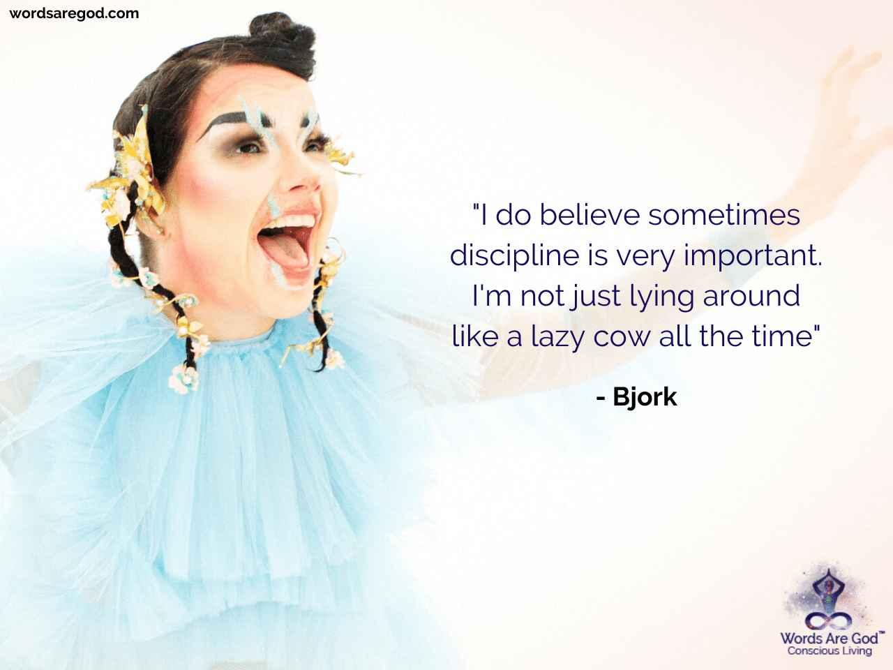 Bjork Life Quote by Bjork