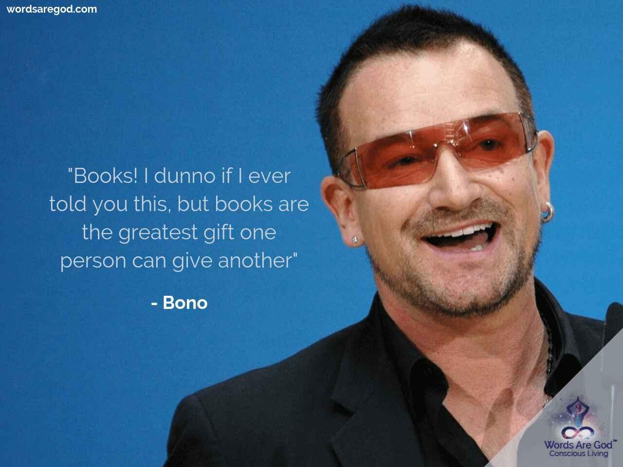 Bono Life quote by Bono
