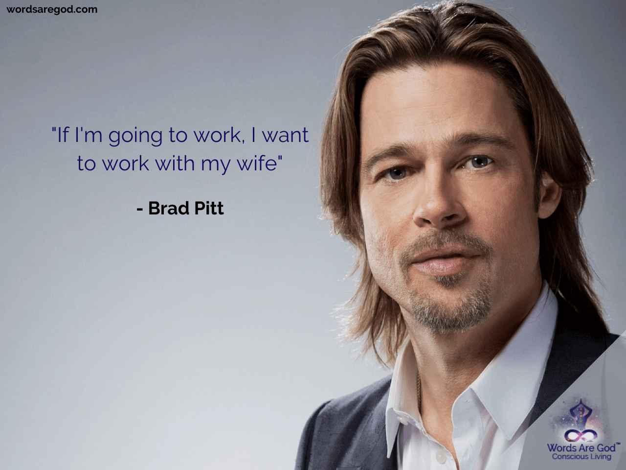Brad Pitt Life Quote