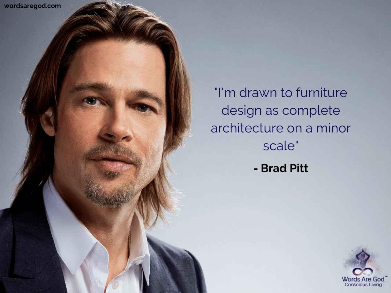 Brad Pitt Life Quote by Brad Pitt