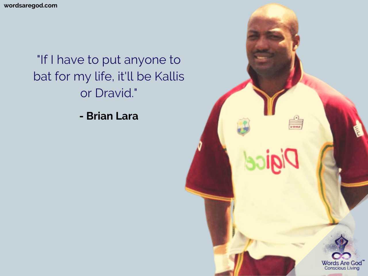Brian Lara Inspirational Quote by Brian Lara
