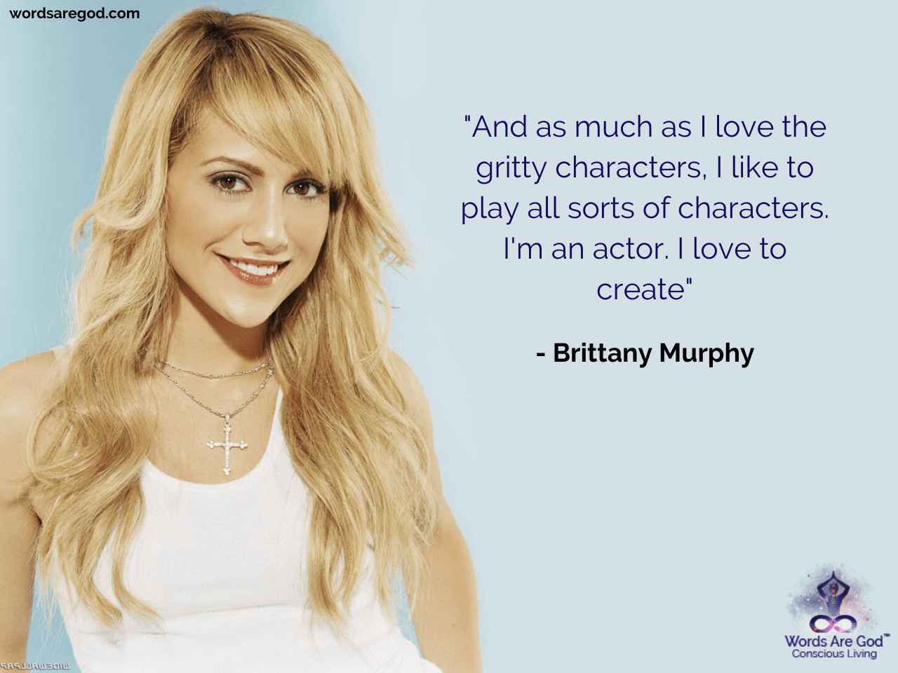 Brittany Murphy Love Quote by Brittany Murphy