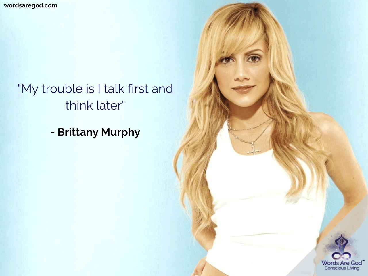 Brittany Murphy Motivational Quote