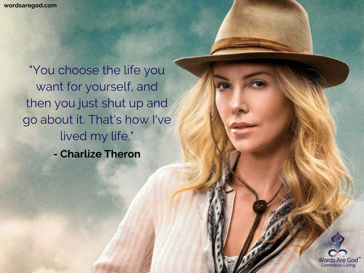 Charlize Theron Inspirational Quotes by Charlize Theron