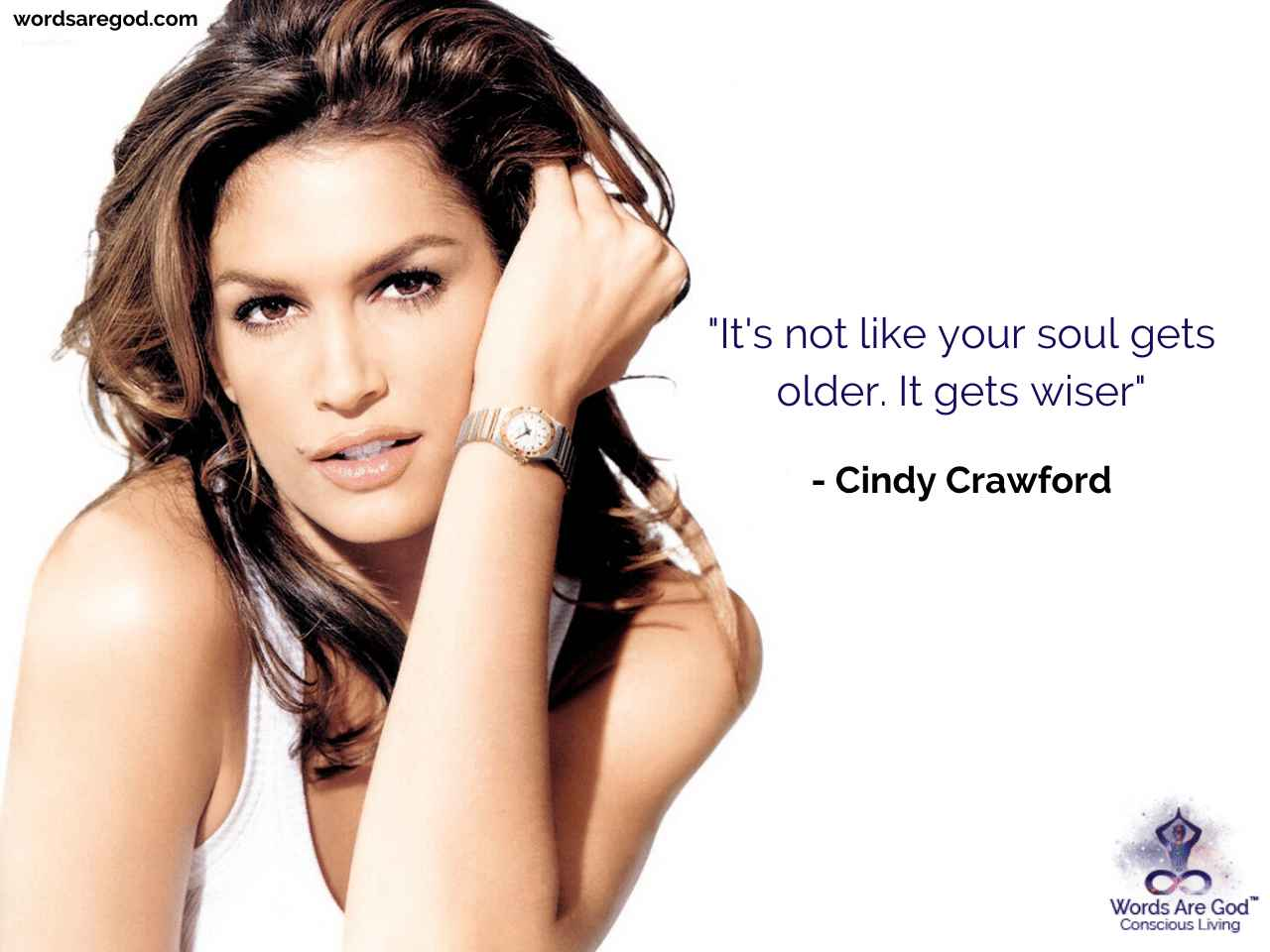 Cindy Crawford Life Quote by Cindy Crawford