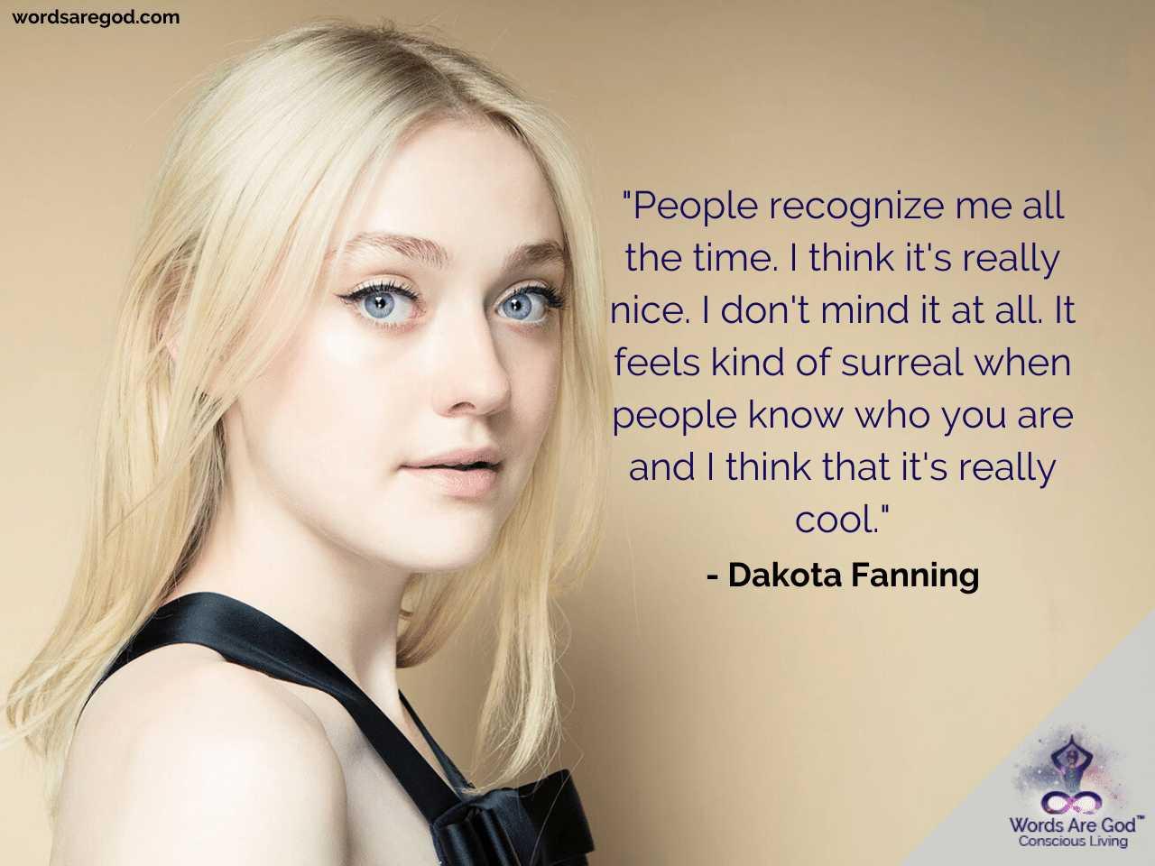 Dakota Fanning Best Quotes by Dakota Fanning