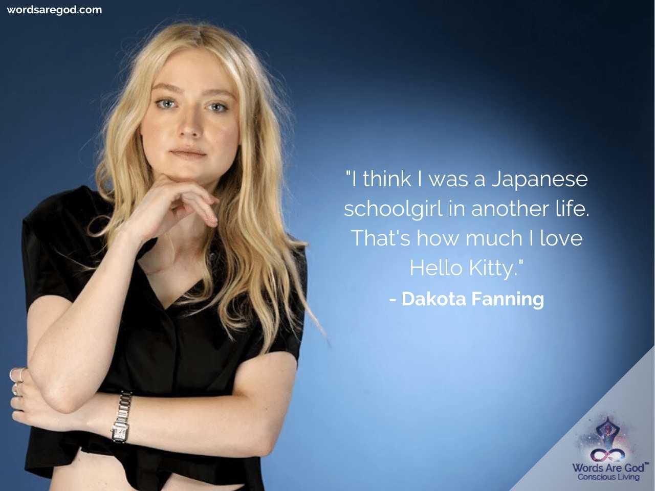 Dakota Fanning Inspirational Quotes