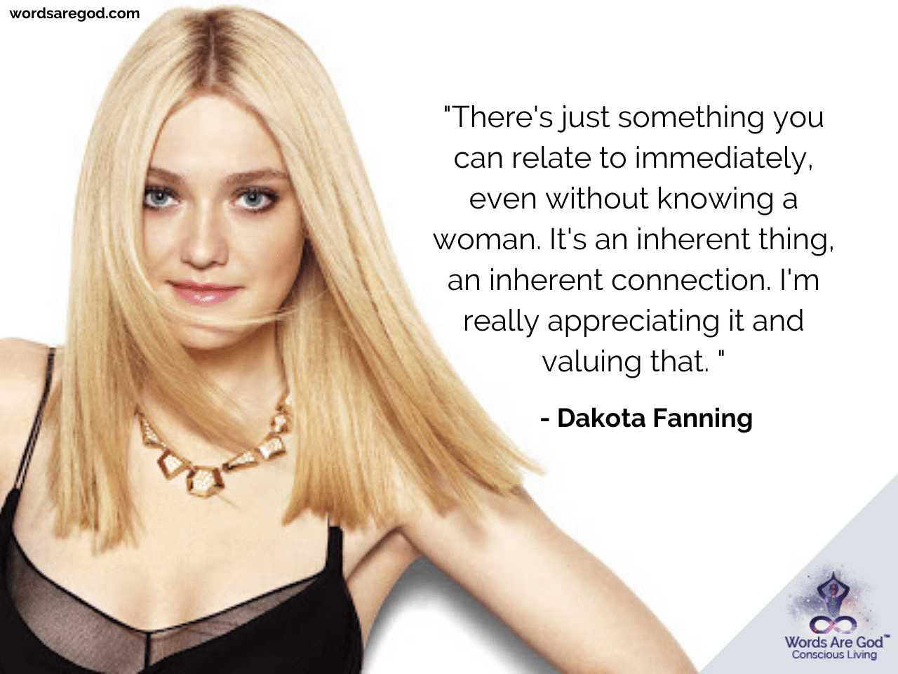 Dakota Fanning Life Quotes by Dakota Fanning