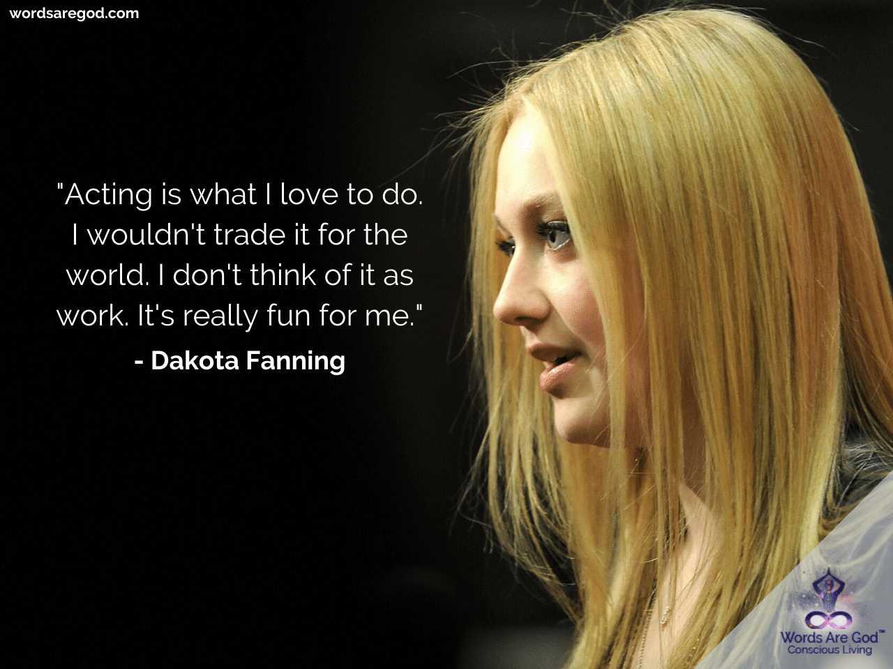 Dakota Fanning Motivational Quotes by Dakota Fanning