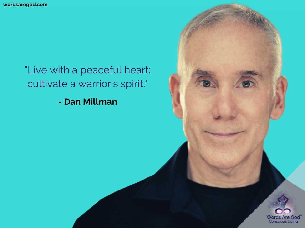 Dan Millman Life Quote by Dan Millman