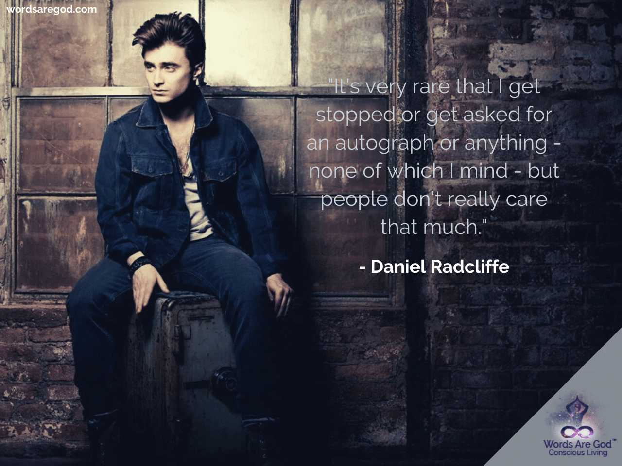 Daniel Radcliffe Life Quotes by Daniel Radcliffe