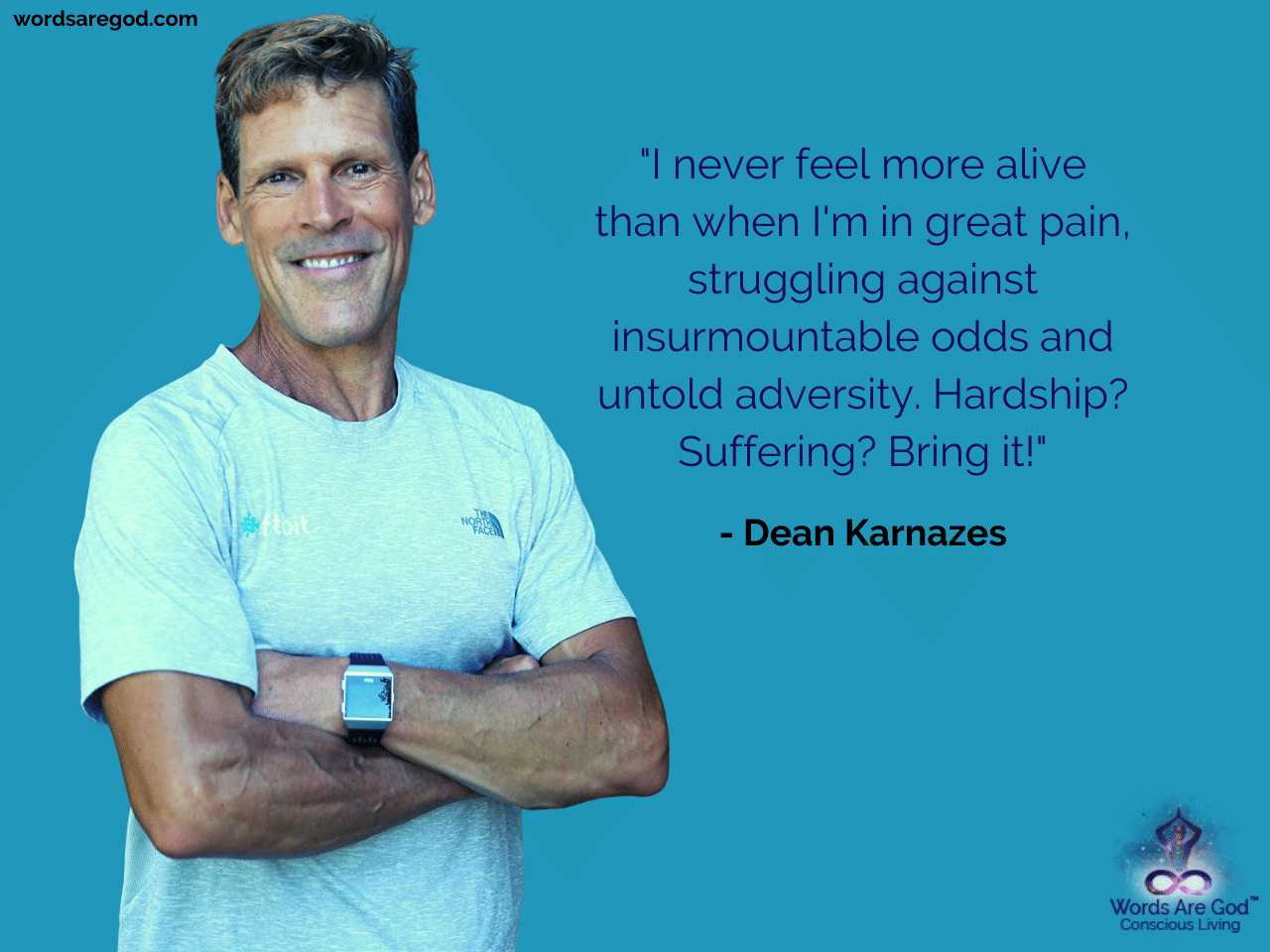 Dean Karnazes Motivational Quote by Dean Karnazes