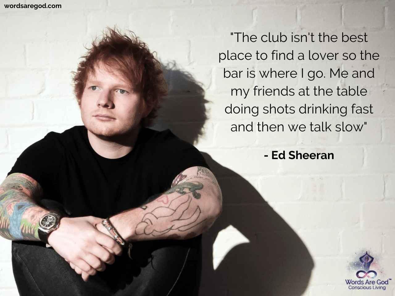 Ed Sheeran Best Quotes by Ed Sheeran