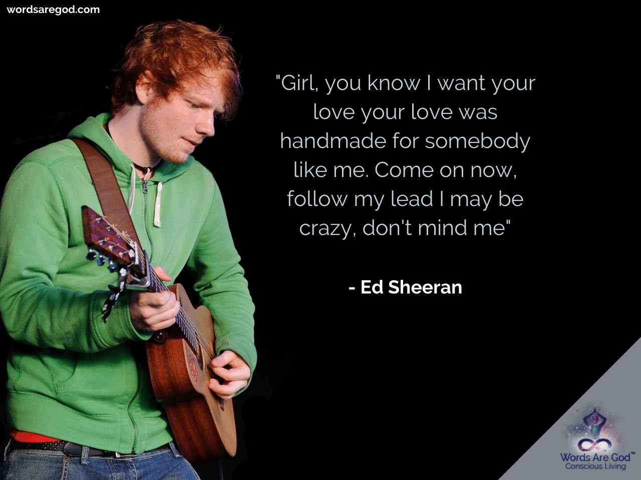 Ed Sheeran Life Quotes