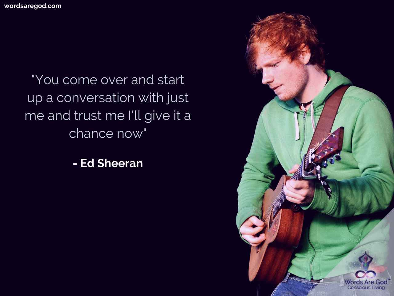Ed Sheeran Life Quotes