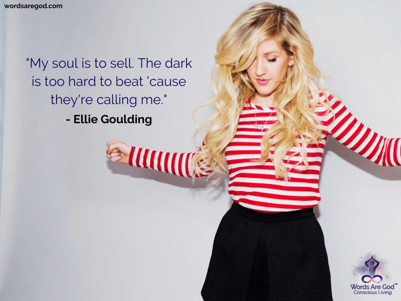 Ellie Goulding Best Quotes by Ellie Goulding