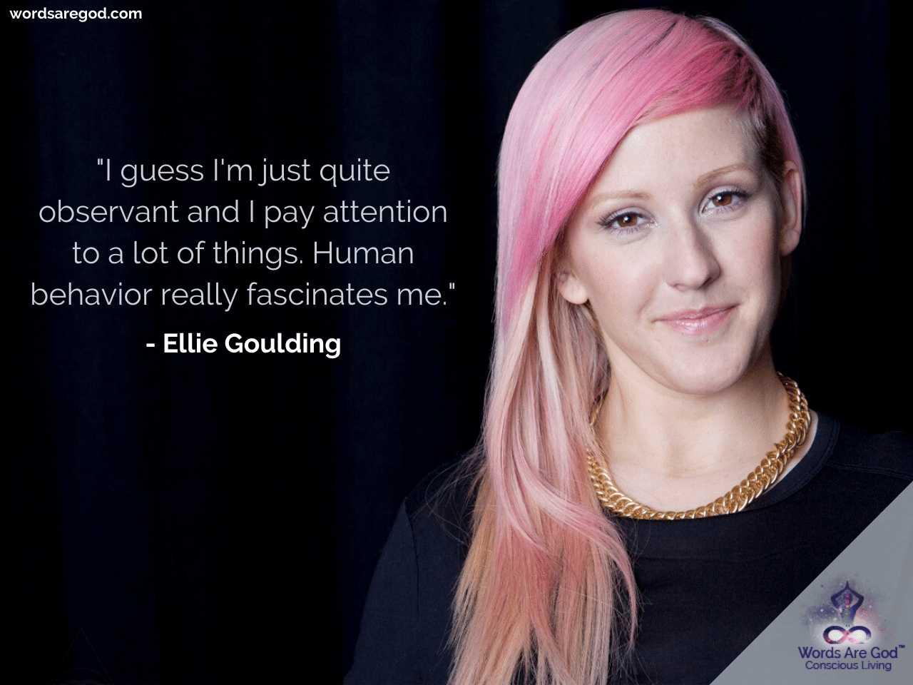 Ellie Goulding Motivational Quotes by Ellie Goulding
