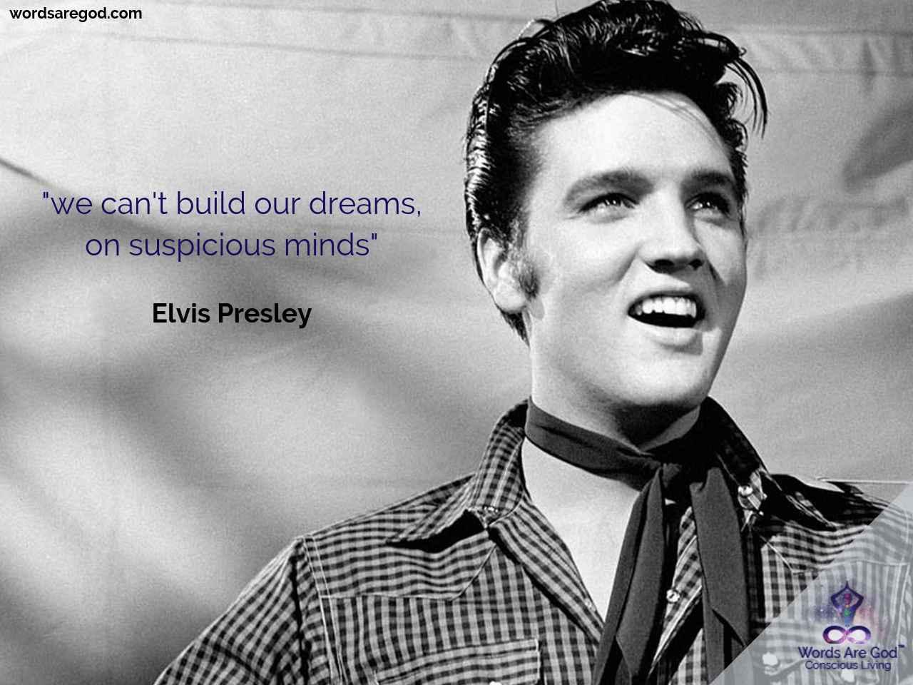 Elvis Presley Inspirational Quote by Elvis Presley