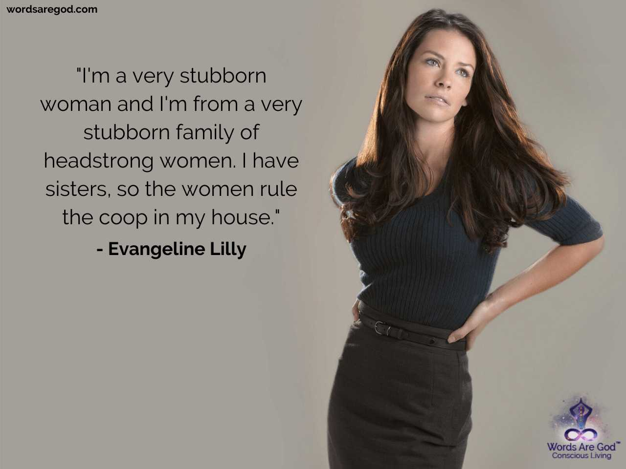 Evangeline Lilly Best Quotes by Evangeline Lilly