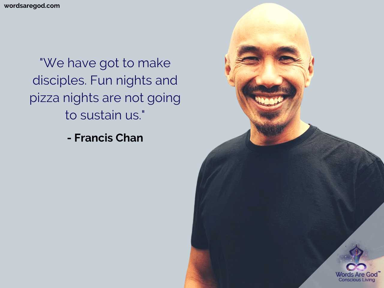 Francis Chan Best Quote by Francis Chan