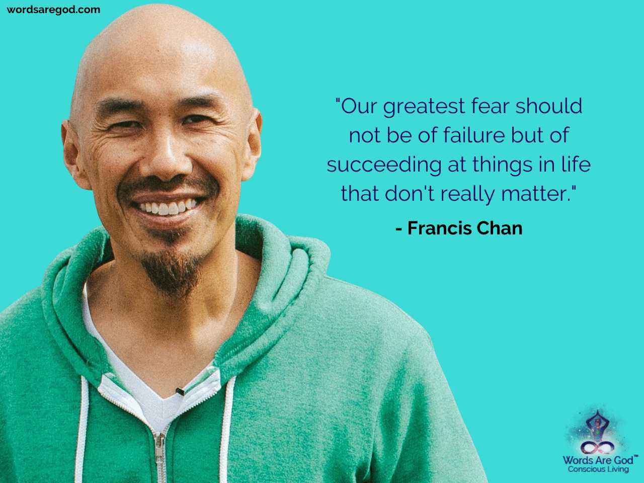 Francis Chan Life Quote by Francis Chan