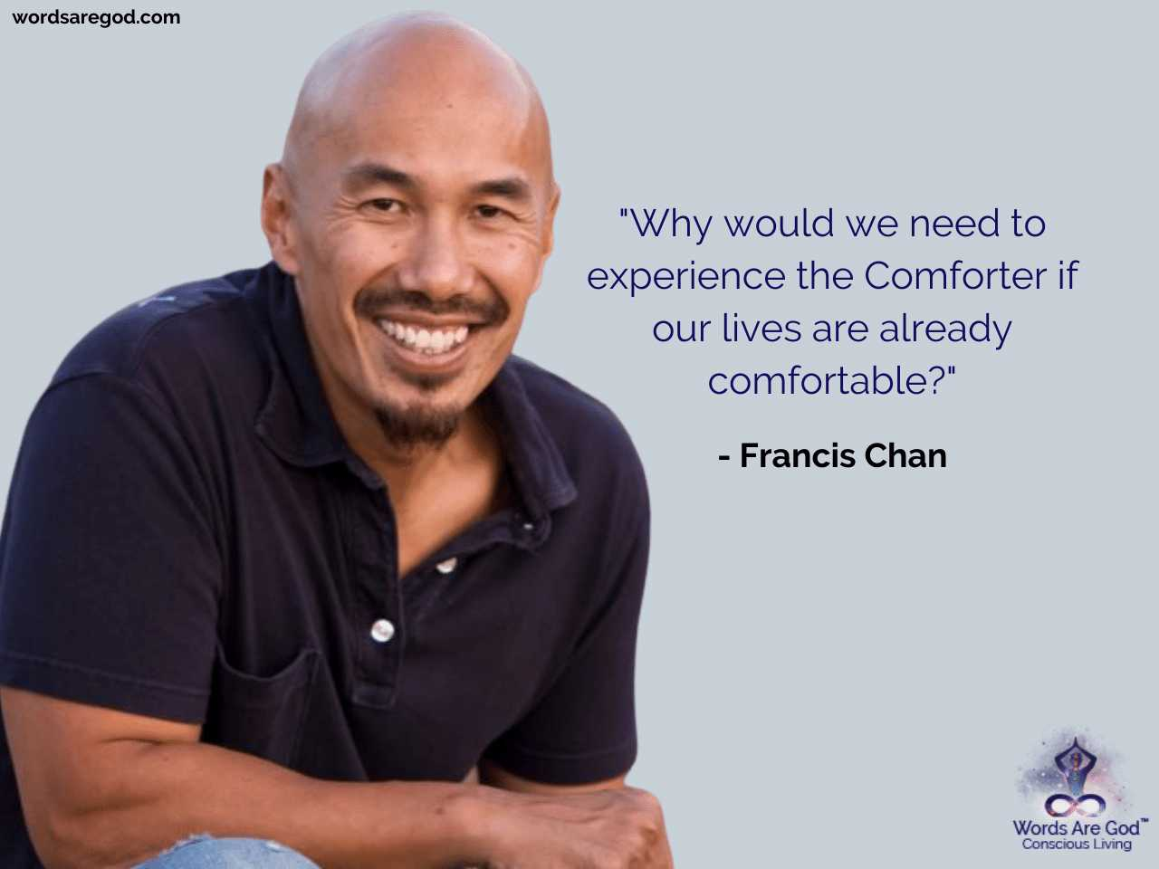 Francis Chan Motivational Quote by Francis Chan