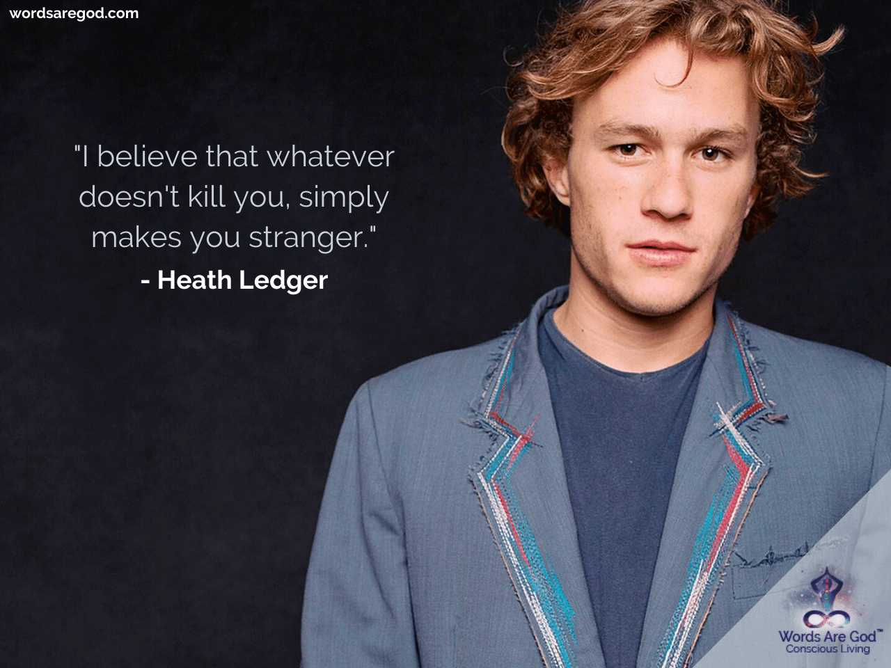 Heath Ledger Quotes Life Quotes Life Quotes Inspirational Quotes