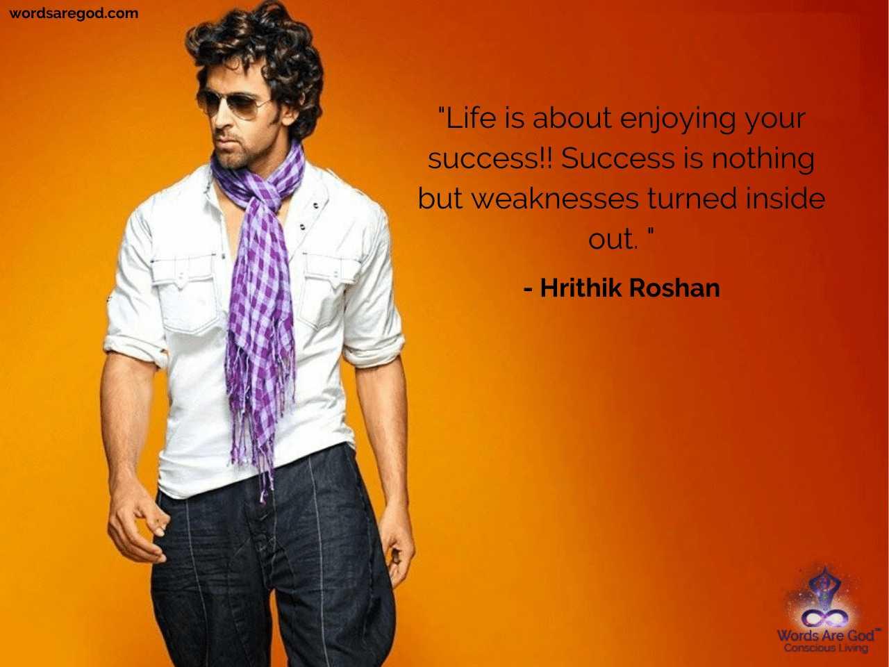 Hrithik Roshan Life Quotes