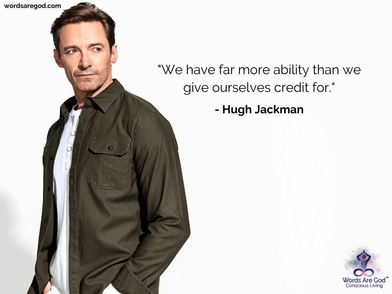 Hugh Jackman Inspirational Quotes by Hugh Jackman