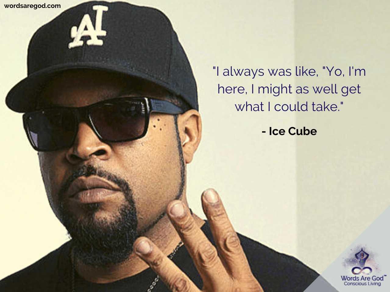 Ice Cube Best Quote