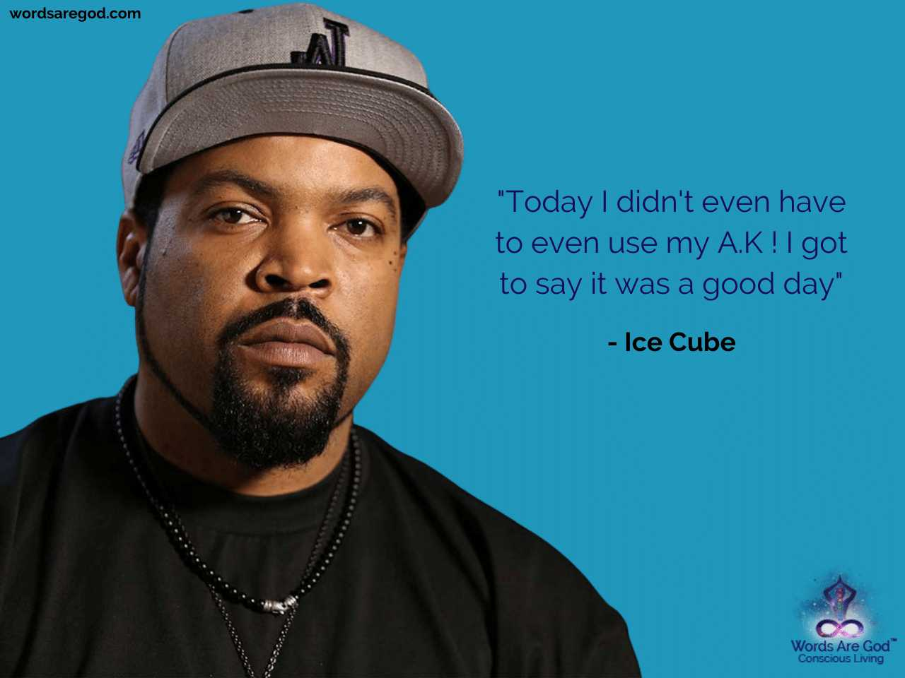 Ice Cube Motivational Quote by Ice Cube