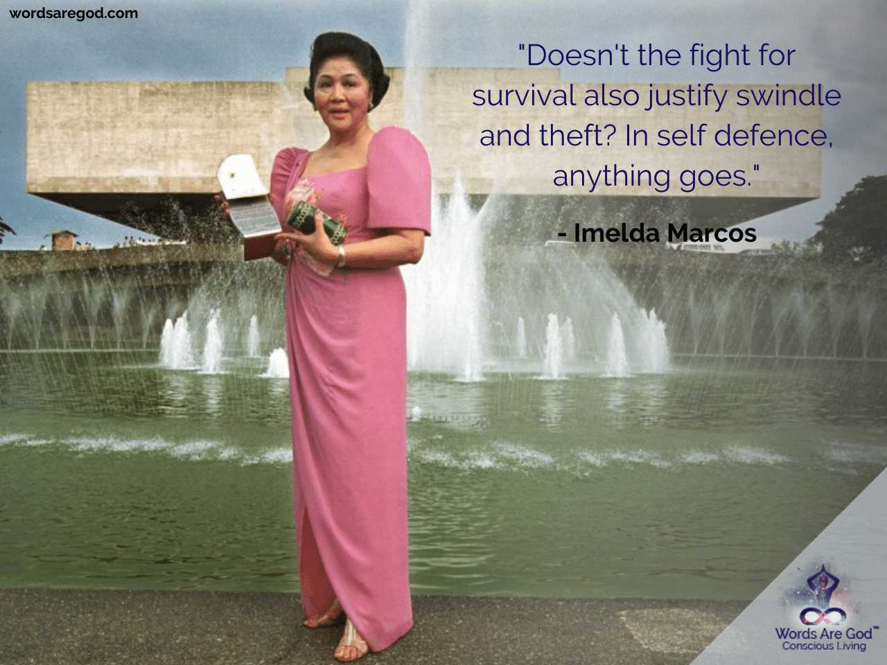 Imelda Marcos Life Quote by Imelda Marcos