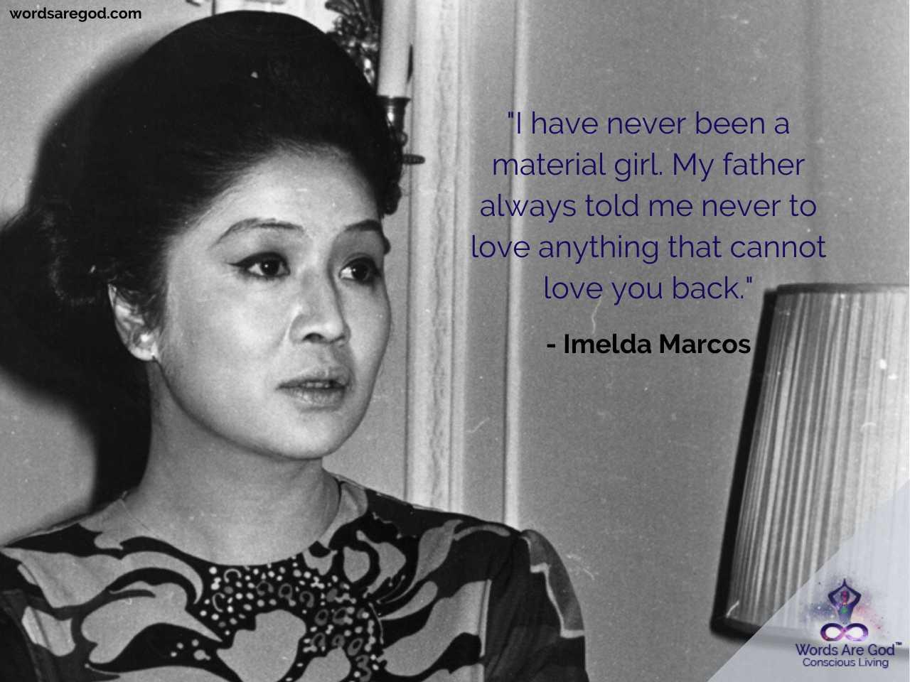 Imelda Marcos Motivational Quote by Imelda Marcos