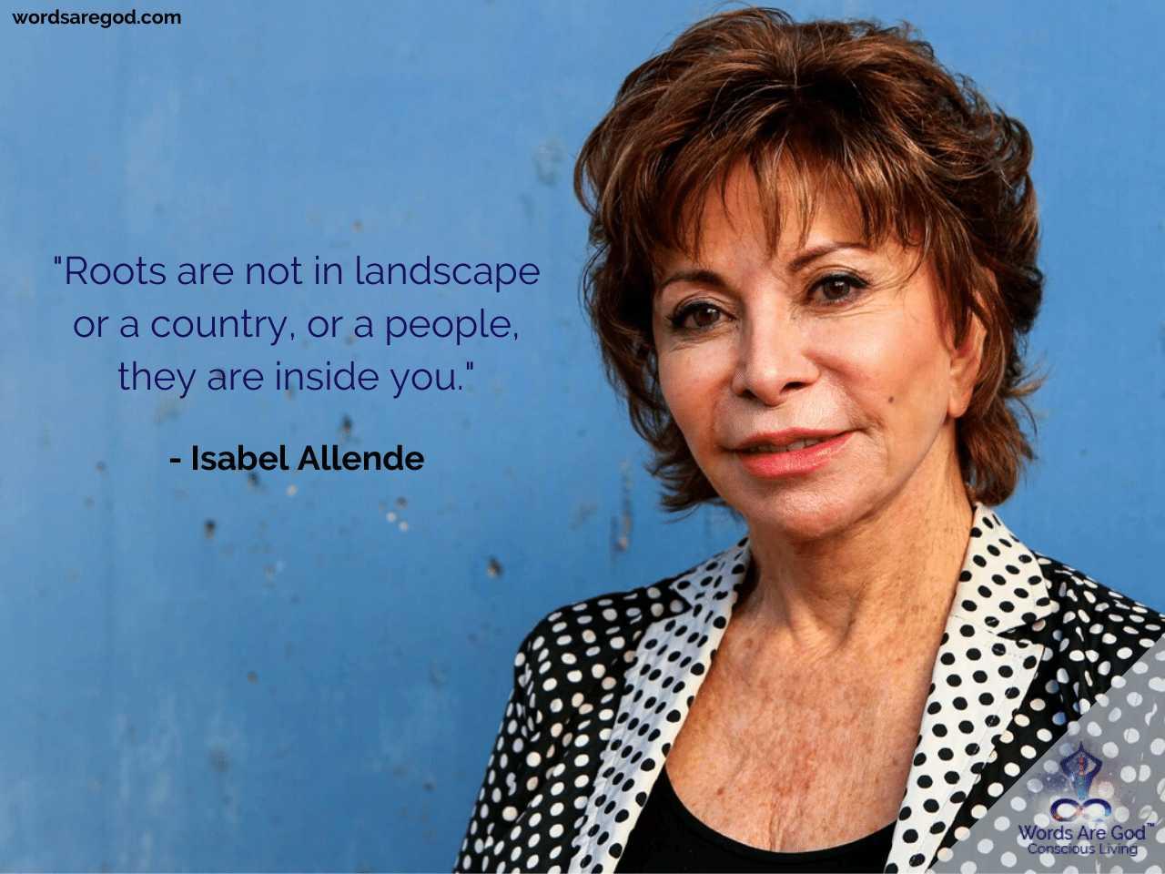 Isabel Allende Life Quotes by Isabel Allende