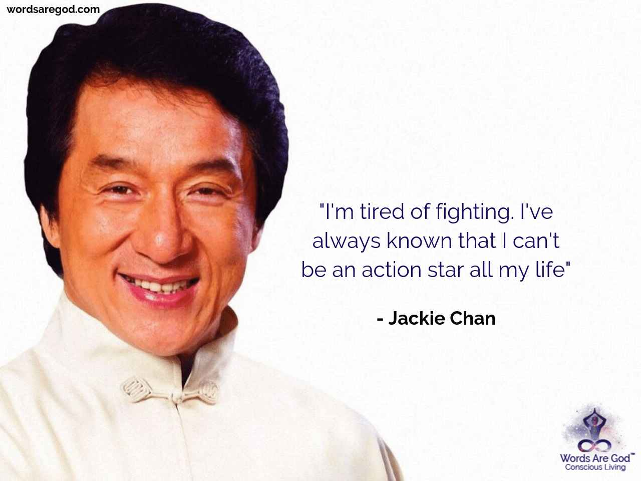 Jackie Chan Life Quote by Jackie Chan