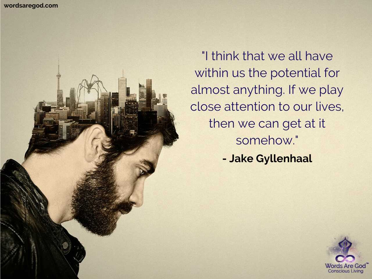 Jake Gyllenhaal Inspirational Quotes by Jake Gyllenhaal