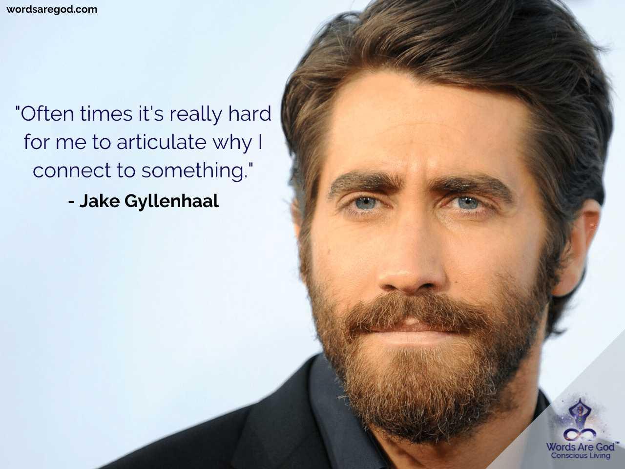 Jake Gyllenhaal Life Quotes by Jake Gyllenhaal