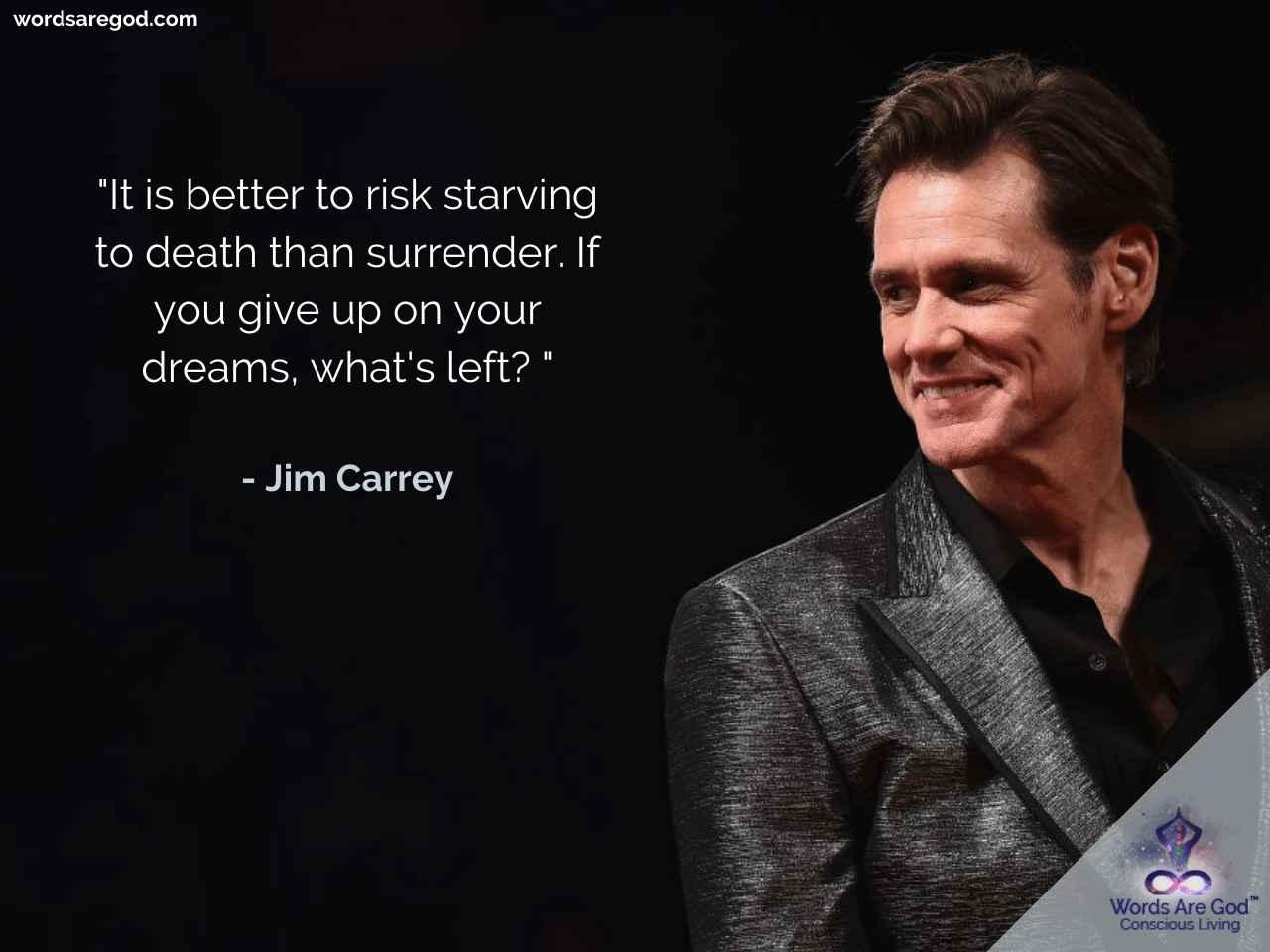 Jim Carrey Life Quotes by Jim Carrey