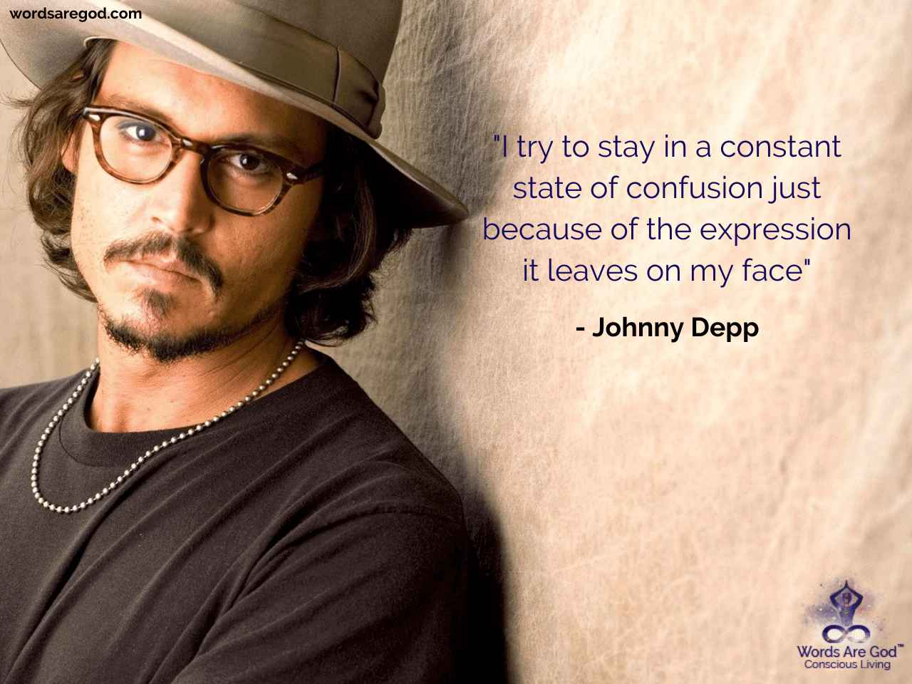 Johnny Depp Life Quote by Johnny Depp