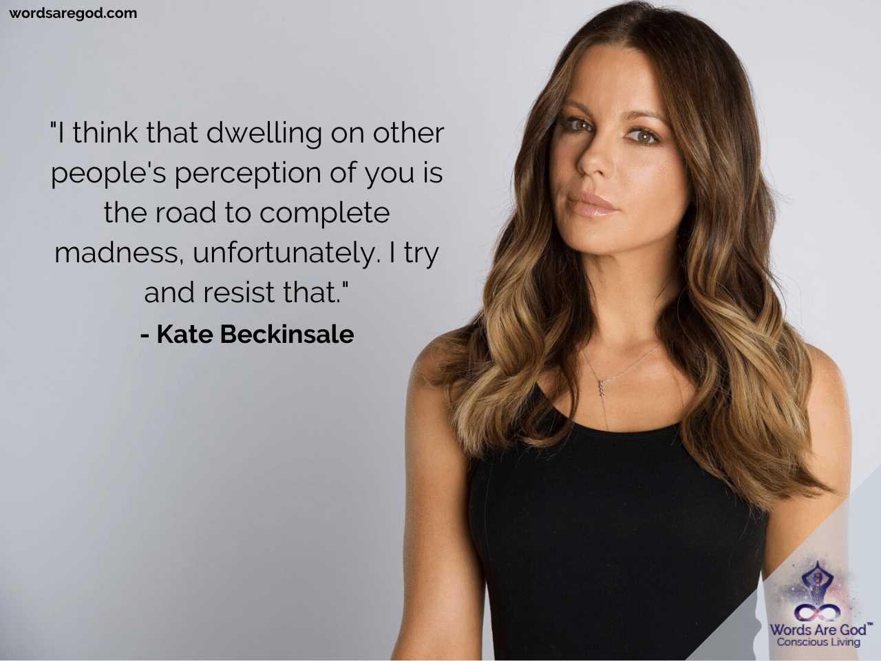 Kate Beckinsale Motivational Quotes by Kate Beckinsale