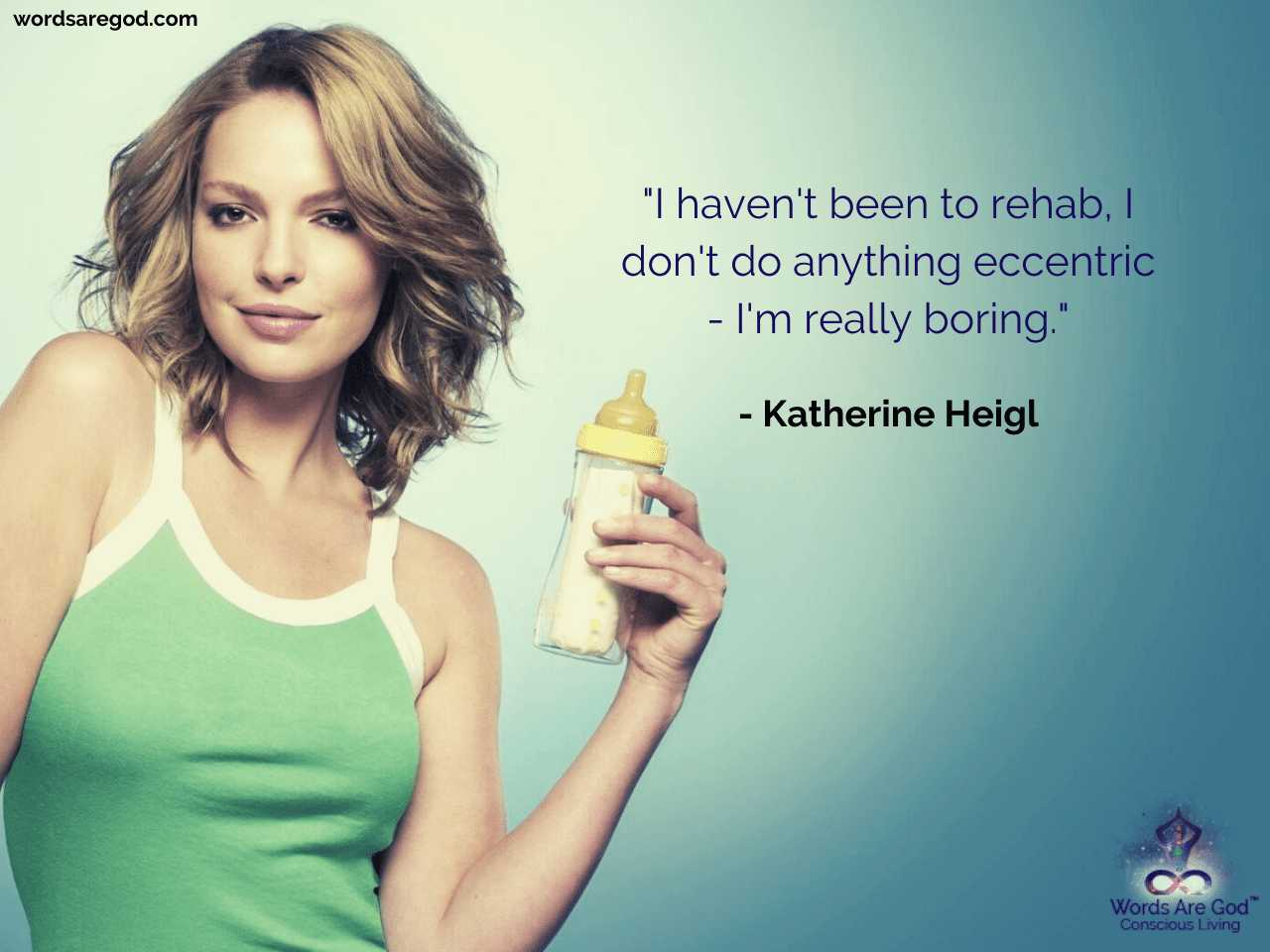 Katherine Heigl Quotes A Good Life Quotes Life Changing Quotes Friendship And Music Quotes