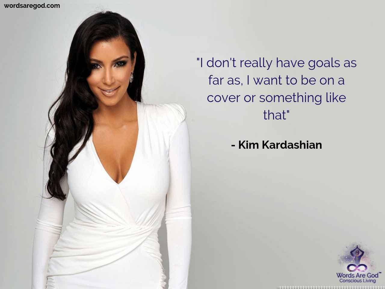 Kim Kardashian Best Quote by Kim Kardashian