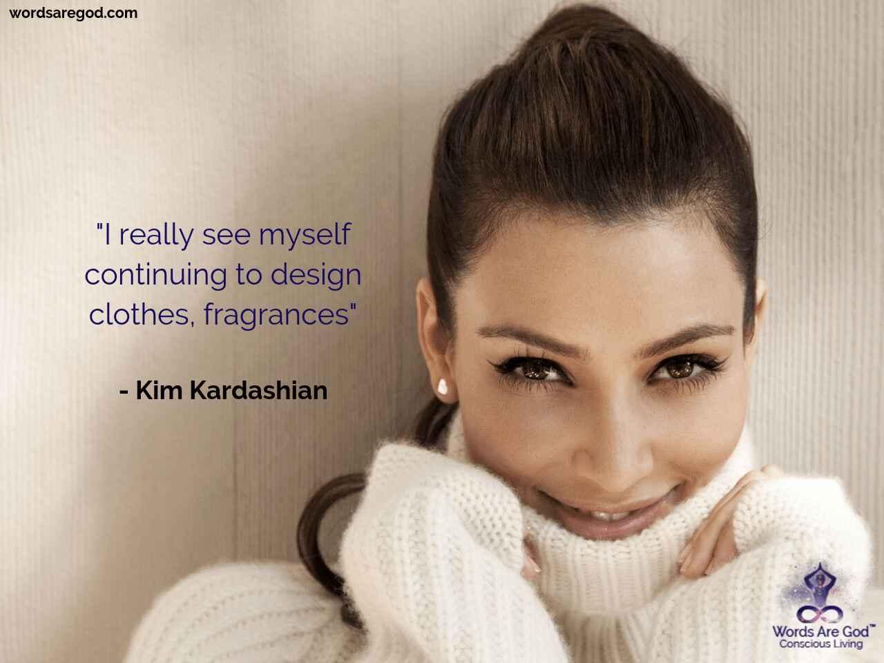 Kim Kardashian Life Quote by Kim Kardashian