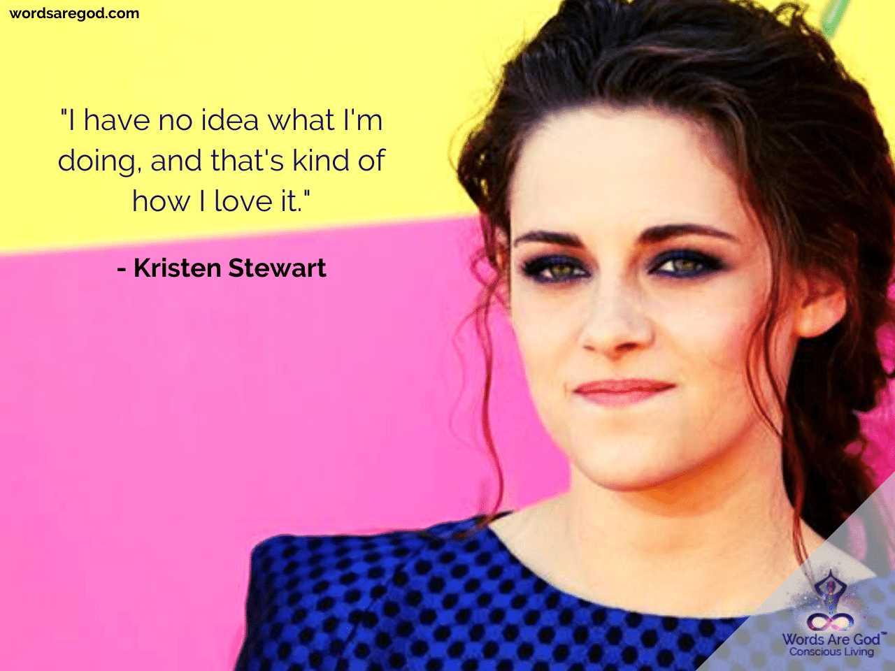 Kristen Stewart Inspirational Quotes by Kristen Stewart